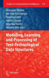 Modeling, Learning, and Processing of Text Technological Data Structures (2011)