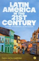 Latin America in the 21st Century - Nations, Regionalism, Globalization (2012)