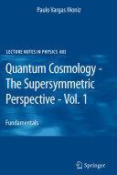 Quantum Cosmology - The Supersymmetric Perspective - Vol. 1: Fundamentals - Fundamentals (2010)