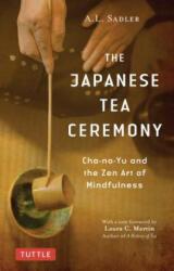 Japanese Tea Ceremony - A. L. Sadler, Laura C. Martin (ISBN: 9784805315064)