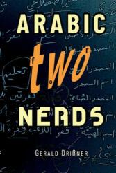 Arabic for Nerds 2: A Grammar Compendium - 450 Questions about Arabic Grammar (ISBN: 9783981984804)