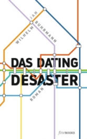 Das Dating Desaster (ISBN: 9783981949360)