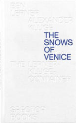 Alexander Kluge & Ben Lerner: The Snows of Venice (ISBN: 9783959052542)