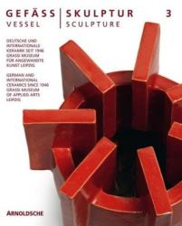 Vessel/Sculpture 3 - German and International Ceramics since 1946 (ISBN: 9783897905436)