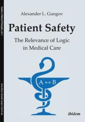 Patient Safety - The Relevance of Logic in Medical Care (ISBN: 9783838212135)