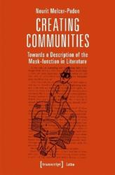 Creating Communities - Towards a Description of the Mask-Function in Literature (ISBN: 9783837641868)