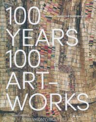100 Years, 100 Artworks: A History of Modern and Contemporary Art - AGNES BERECZ (ISBN: 9783791384849)