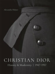 Christian Dior: History and Modernity, 1947 - 1957 (ISBN: 9783777430089)