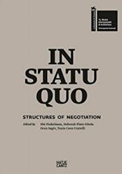 In Statu Quo - Structures of Negotiation (ISBN: 9783775744287)