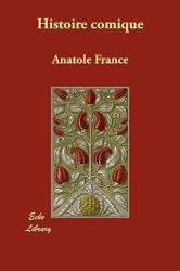 Histoire Comique - Anatole France (2008)