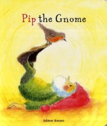 Pip the Gnome - Admar Kwant (2011)