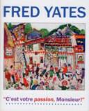 Fred Yates - C'est Votre Passion Monsieur! (2007)
