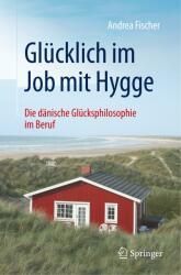Gl cklich Im Job Mit Hygge (ISBN: 9783662574270)