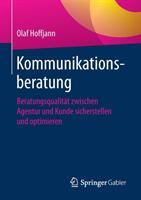 Kommunikationsberatung - Beratungsqualit t Zwischen Agentur Und Kunde Sicherstellen Und Optimieren (ISBN: 9783658226640)