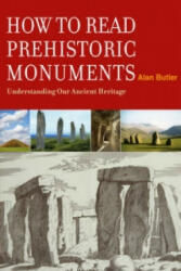 How to Read Prehistoric Monuments - A Unique Guide to Our Ancient Heritage (2011)