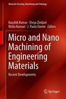 Micro and Nano Machining of Engineering Materials - Recent Developments (ISBN: 9783319998992)