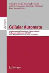 Cellular Automata - 13th International Conference on Cellular Automata for Research and Industry, ACRI 2018, Como, Italy, September 17-21, 2018, Proc (ISBN: 9783319998121)