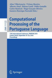Computational Processing of the Portuguese Language - 13th International Conference PROPOR 2018 Canela Brazil September 24-26 2018 Proceedings (ISBN: 9783319997216)