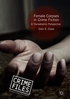 Female Corpses in Crime Fiction - A Transatlantic Perspective (ISBN: 9783319990125)