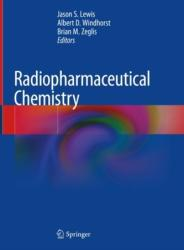 Radiopharmaceutical Chemistry - Jason Lewis, A. D. Windhorst, Brian M. Zeglis (ISBN: 9783319989464)