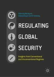 Regulating Global Security - Insights from Conventional and Unconventional Regimes (ISBN: 9783319985985)
