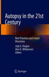 Autopsy in the 21st Century: Best Practices and Future Directions (ISBN: 9783319983721)