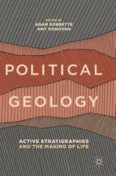 Political Geology: Active Stratigraphies and the Making of Life (ISBN: 9783319981888)