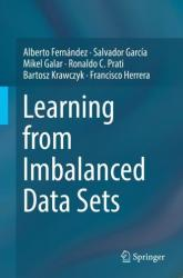 Learning from Imbalanced Data Sets (ISBN: 9783319980737)