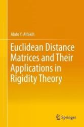 Euclidean Distance Matrices and Their Applications in Rigidity Theory (ISBN: 9783319978451)