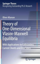 Theory of One-Dimensional Vlasov-Maxwell Equilibria - With Applications to Collisionless Current Sheets and Flux Tubes (ISBN: 9783319975405)