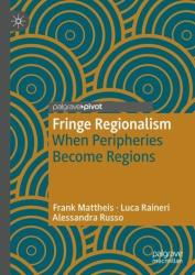 Fringe Regionalism - When Peripheries Become Regions (ISBN: 9783319974088)