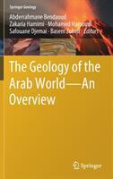 Geology of the Arab World---An Overview - Abderrahmane Bendaoud, Zakaria Hamimi, Mohamed Hamoudi, Safouane Djemai, Basem Zoheir (ISBN: 9783319967936)