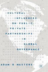Cultural Influences on Public-Private Partnerships in Global Governance (ISBN: 9783319967813)