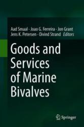 Goods and Services of Marine Bivalves - Aad Smaal, Joao G. Ferreira, Jon Grant, Jens K. Petersen (ISBN: 9783319967752)