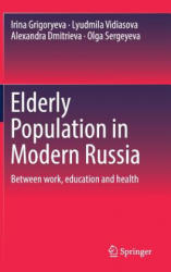 Elderly Population in Modern Russia - Between work, education and health (ISBN: 9783319966182)