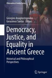 Democracy, Justice, and Equality in Ancient Greece - Historical and Philosophical Perspectives (ISBN: 9783319963129)