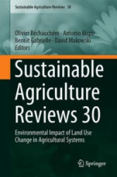 Sustainable Agriculture Reviews 30 - Environmental Impact of Land Use Change in Agricultural Systems (ISBN: 9783319962887)