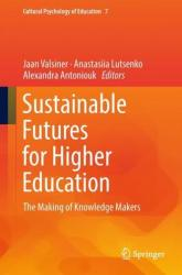 Sustainable Futures for Higher Education - The Making of Knowledge Makers (ISBN: 9783319960340)