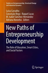 New Paths of Entrepreneurship Development - The Role of Education, Smart Cities, and Social Factors (ISBN: 9783319960319)