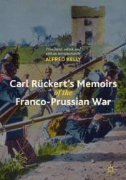 Carl Ruckert's Memoirs of the Franco-Prussian War (ISBN: 9783319958033)