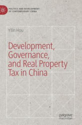Development, Governance, and Real Property Tax in China - Yilin Hou (ISBN: 9783319955278)