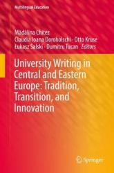 University Writing in Central and Eastern Europe: Tradition, Transition, and Innovation (ISBN: 9783319951973)