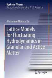 Lattice Models for Fluctuating Hydrodynamics in Granular and Active Matter (ISBN: 9783319950792)