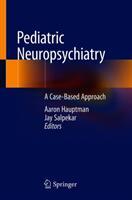 Pediatric Neuropsychiatry: A Case-Based Approach (ISBN: 9783319949970)