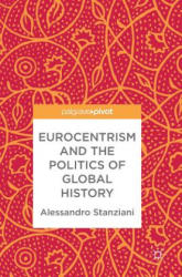 Eurocentrism and the Politics of Global History (ISBN: 9783319947396)