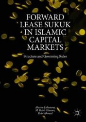 Forward Lease Sukuk in Islamic Capital Markets - Structure and Governing Rules (ISBN: 9783319942612)