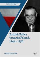 British Policy Towards Poland, 1944-1956 (ISBN: 9783319942407)
