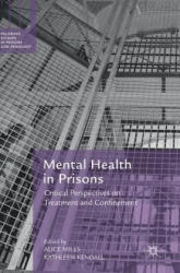 Mental Health in Prisons - Critical Perspectives on Treatment and Confinement (ISBN: 9783319940892)