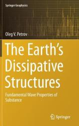Earth's Dissipative Structures - Fundamental Wave Properties of Substance (ISBN: 9783319936130)