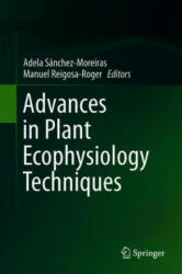 Advances in Plant Ecophysiology Techniques - Adela M. Sánchez-Moreiras, Manuel J. Reigosa (ISBN: 9783319932323)